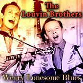 Weary Lonesome Blues von The Louvin Brothers