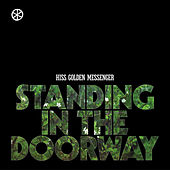 Standing in the Doorway by Hiss Golden Messenger