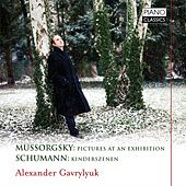 Mussorgsky: Pictures at an Exhibition - Schumann: Kinderszenen by Alexander Gavrylyuk
