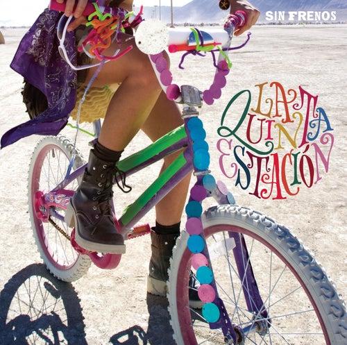 Play & Download Sin Frenos by La Quinta Estacion | Napster