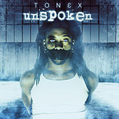 Play & Download Unspoken by Tonex | Napster