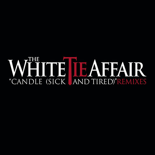 Play & Download Candle (Sick And Tired) by The White Tie Affair | Napster