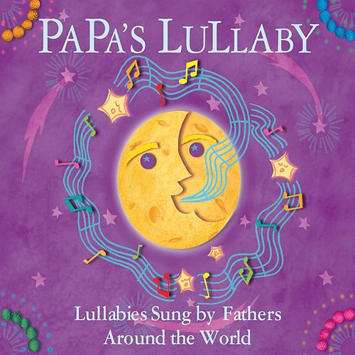 Play & Download Papa's Lullaby by Various Artists | Napster