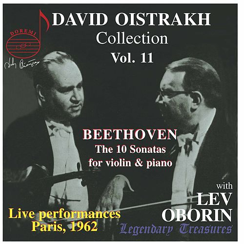 Play & Download Beethoven: The 10 Sonatas For Violin and Piano - David Oistrakh Collection Vol. 11 by David Oistrakh | Napster