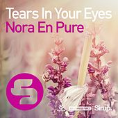 Tears in Your Eyes von Nora En Pure