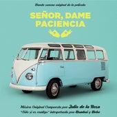 Señor Dame Paciencia (Banda Sonora Original) by Various Artists