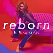 Reborn (Bullion Remix) by Rae Morris