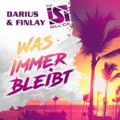 Was immer bleibt by Darius & Finlay
