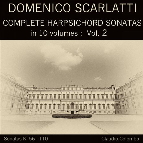 Domenico Scarlatti: Complete Harpsichord Sonatas in 10 volumes, Vol. 2 by Claudio Colombo
