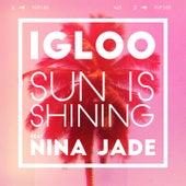 Sun Is Shining (feat. Nina Jade) by Igloo