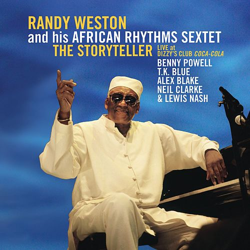 The Storyteller (Live at Dizzy's Club Coca-Cola) by Randy Weston