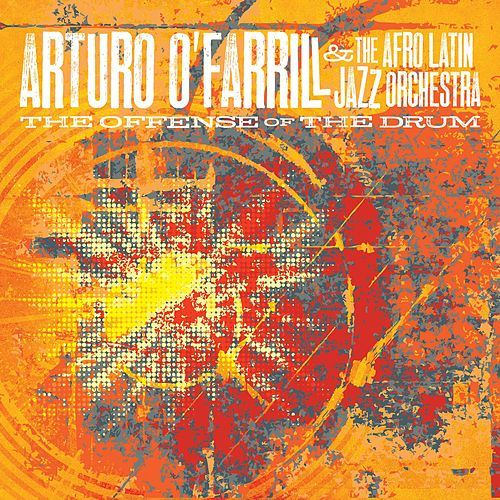 The Offense of the Drum by Arturo O'Farrill