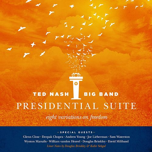 Presidential Suite: Eight Variations on Freedom by Ted Nash