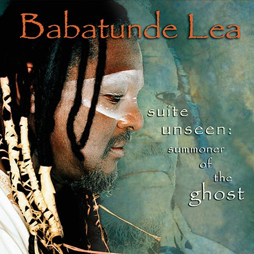 Suite Unseen: Summoner of the Ghost by Babatunde Lea