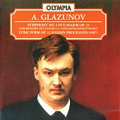 Glazunov: Symhony No. 3 in D Major, Op. 33; Lyric Poem. Op. 12 & Solemn Procession in G Major by Gennadi Rozhdestvensky
