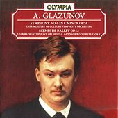Glazunov: Symphony No. 6, Op. 58 & Scene de Ballet, Op. 52 by Gennadi Rozhdestvensky