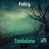 Tombstone EP de Policy