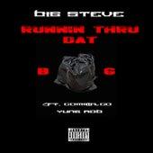 Runnin Thru Dat Bag (feat.Comma Coe & Yung Rob) by Big Steve