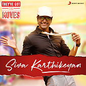 They've Got The Moves : Sivakarthikeyan by Various Artists