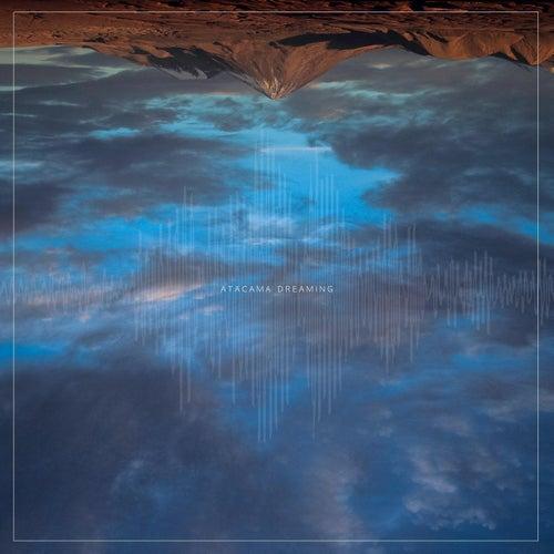 Atacama Dreaming by Pontiacs