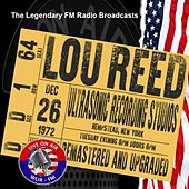 Legendary FM Broadcasts -  Ultrasonic Recording Studio, Hempstead NY 26th December 1972 von Lou Reed