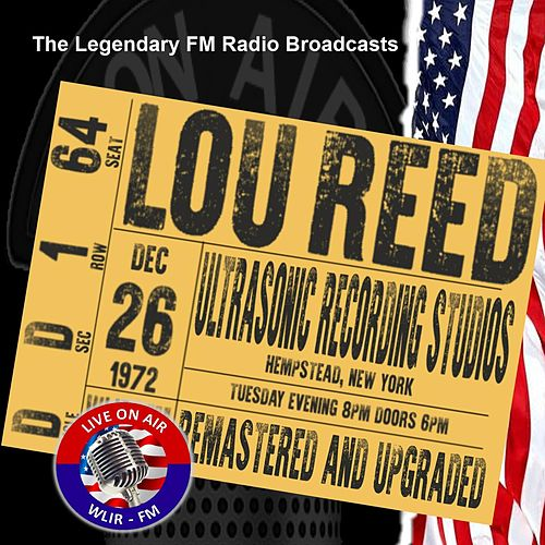 Legendary FM Broadcasts -  Ultrasonic Recording Studio, Hempstead NY 26th December 1972 by Lou Reed