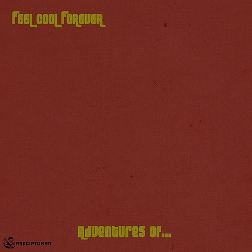 Feel Cool Forever by The Adventures Of...