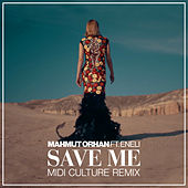 Save Me (Midi Culture Remix) by Mahmut Orhan