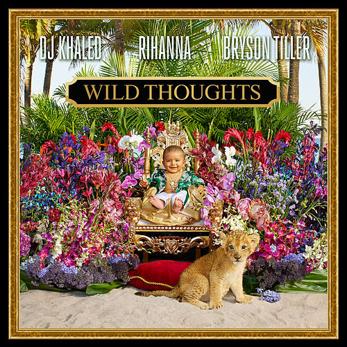 Wild Thoughts by DJ Khaled