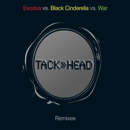 Exodus Vs. Black Cinderella Vs. War (Remixes) by Tackhead