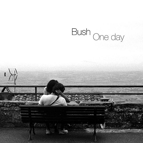 One Day by Bush