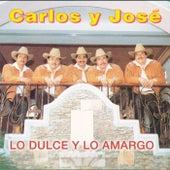 Lo Dulce Y Lo Amargo by Carlos y José