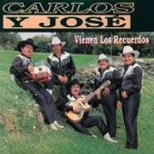 Vienen Los Recuerdos de Carlos y José