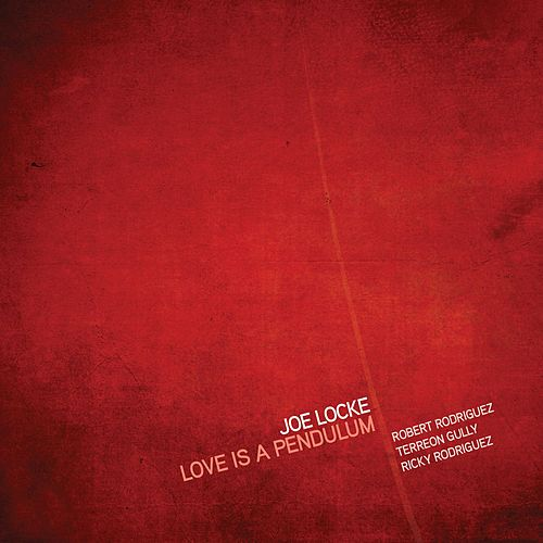 Love Is a Pendulum by Joe Locke