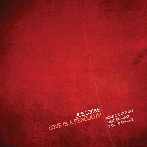Love Is a Pendulum by Joe Locke