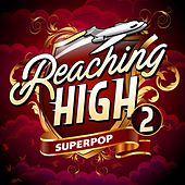 Superpop (Reaching High 2) by Various Artists