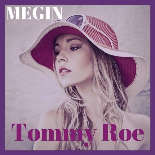 Megin by Tommy Roe
