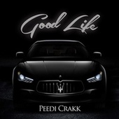 Good Life by Peedi Crakk