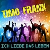 Ich liebe das Leben by Timo Frank