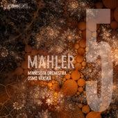 Mahler: Symphony No. 5 by Osmo Vanska