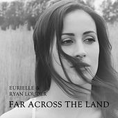 Far Across The Land by Eurielle