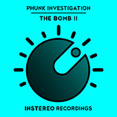 The Bomb II by Phunk Investigation