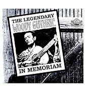 The Legendary Woody Guthrie in Memoriam by Woody Guthrie