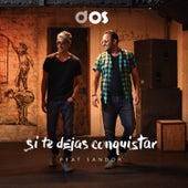 Si Te Dejas Conquistar by Dos