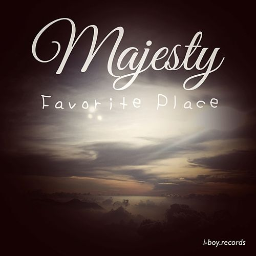 Favorite Place by Majesty
