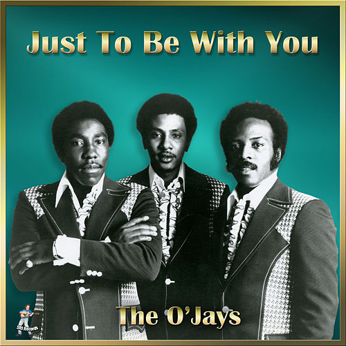Just To Be With You von The O'Jays