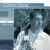 Play & Download Run The Earth, Watch The Sky by Chris Rice | Napster