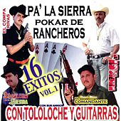 Pa la Sierra Pokar de Rancheros 16 Exitos, Vol. 1 by Various Artists