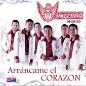 Arráncame el Corazón by La Victoria de Mexico