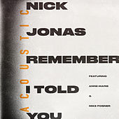 Remember I Told You (Acoustic) by Nick Jonas